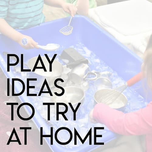Play Ideas to Try at Home
