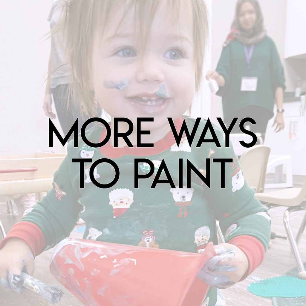 A background of a toddler painting a 3d surface with the text More Ways to Paint