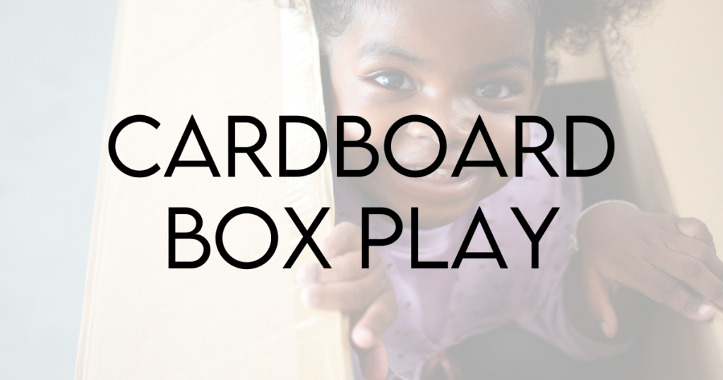 Background of a toddler happily peeking out of a box with the text Cardboard Box Play
