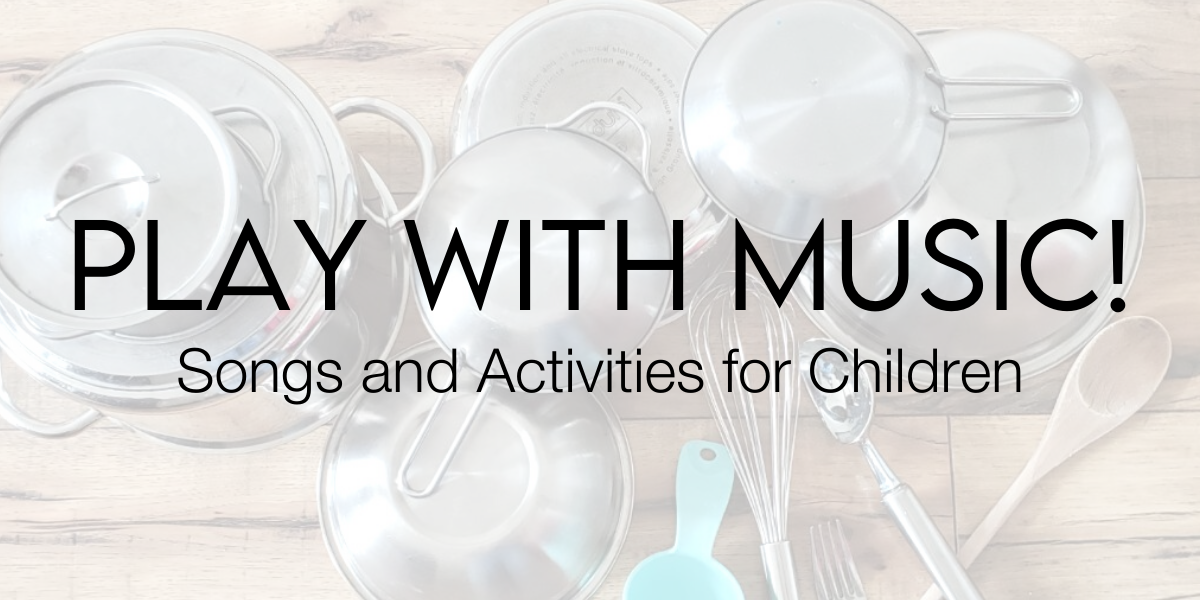 Play with Music! Songs and Activities for Children