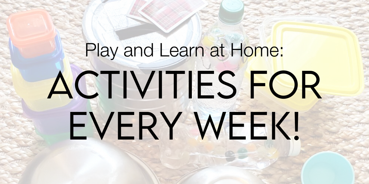 Play and Learn at Home: Activities for Every Week!