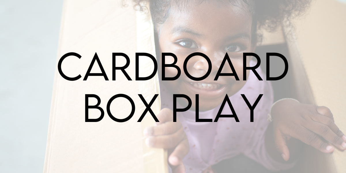 More for Less: How Cardboard Box Play Will Make Your Child's Holiday Better