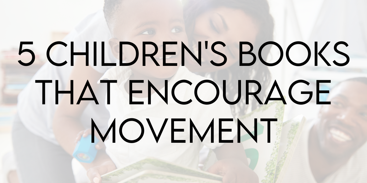 Reach Your Family's Active Goals This New Year! 5 Children's Books That Encourage Movement