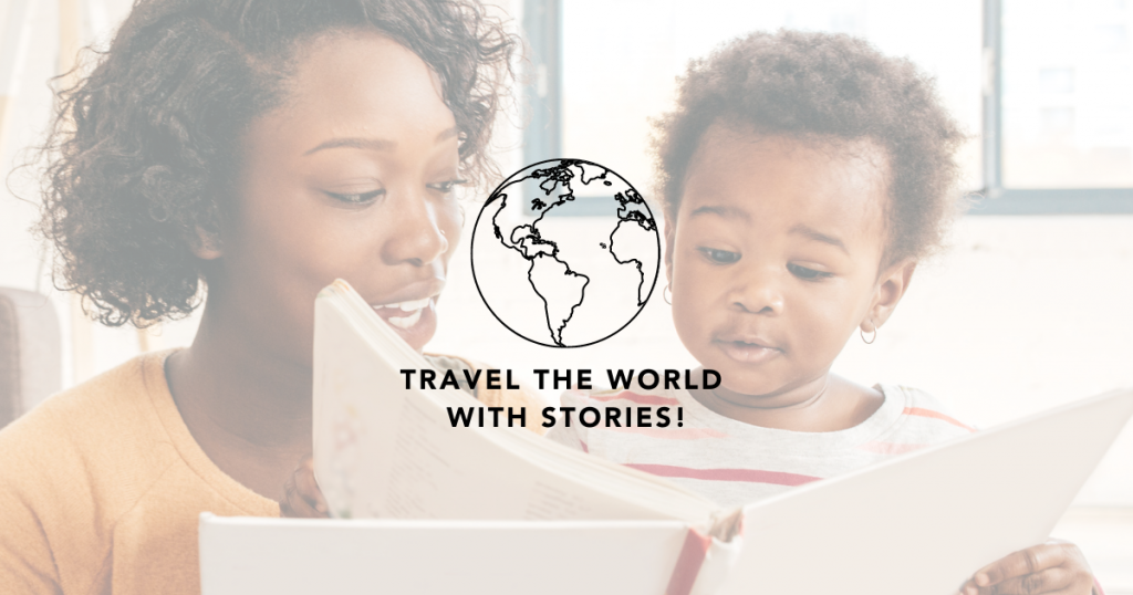 """Mom and toddler reading with text that says """"Travel the world with stories!"""" and an outline of the world"""