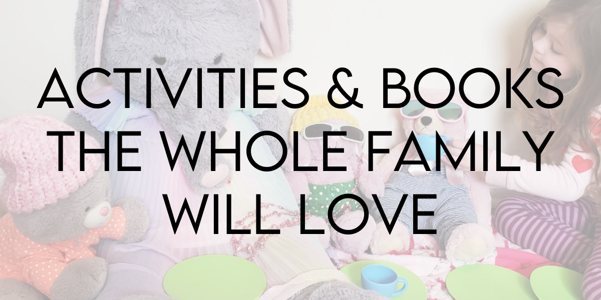 Activities and Books the Whole Family Will Love This Family Day